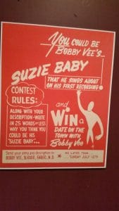 To promote Bobby Vee and his music, the radio station ran a contest to be Bobby's Suzie Baby and have a date with him! Actual poster for the contest, hanging in the History Theatre.