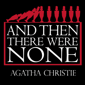 And Then There Were None, A Great Murder Mystery at PLCT