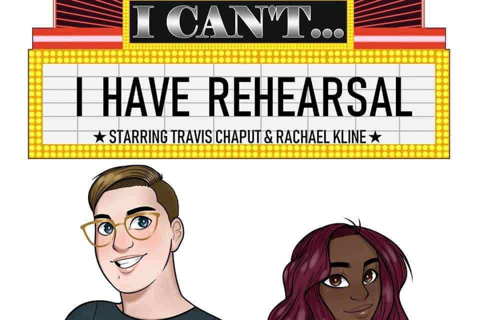 Interview with Travis and Rachael on I Can't I Have Rehearsal