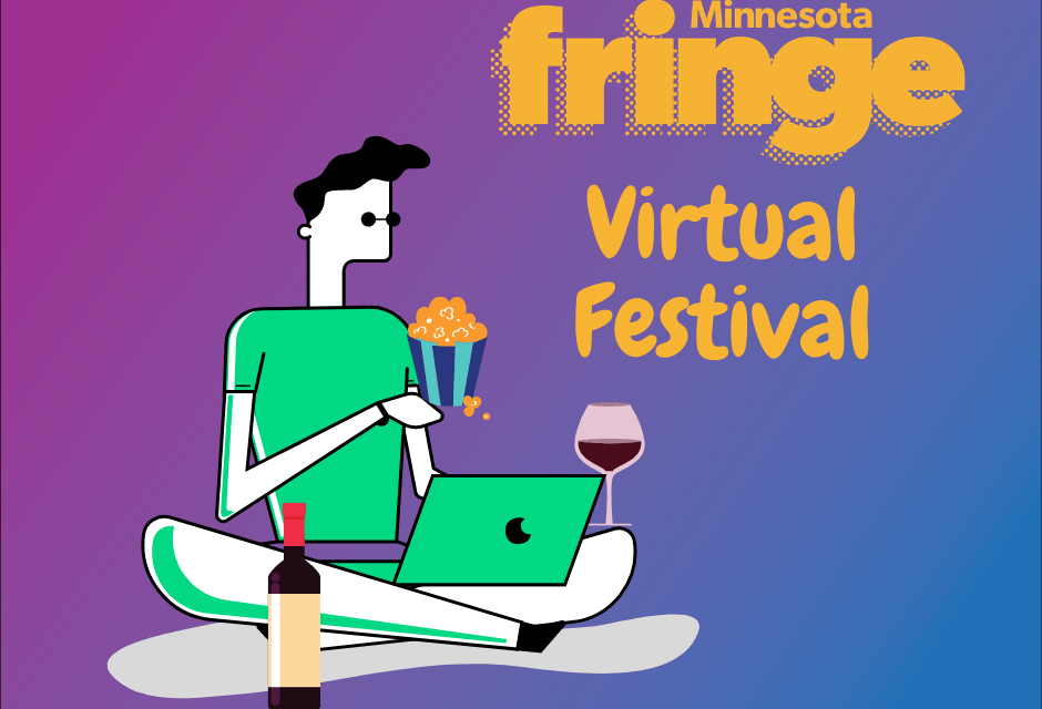 MN Fringe 2020, Day One