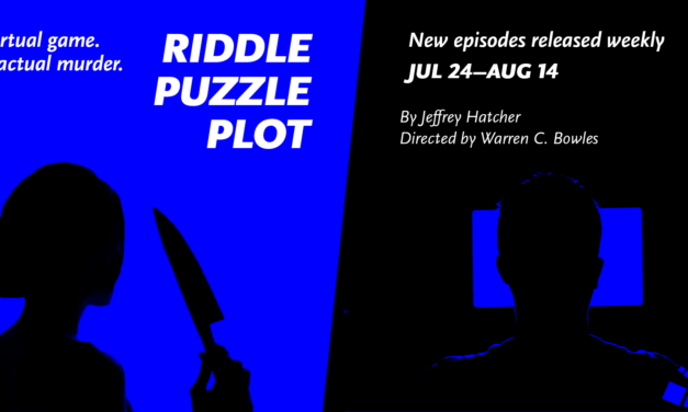 Episode Two of Riddle, Puzzle, Plot – virtually – from Park Square Theater in St. Paul, MN